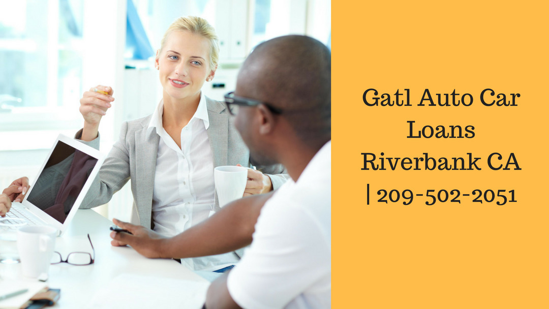 Gatl Auto Car Loans Riverbank CA (@riverbankatl) Cover Image