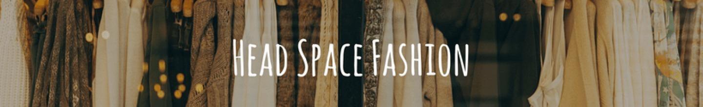 Head Space Fashion (@headspacefashion) Cover Image