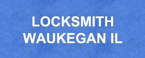 Locksmith Waukegan IL (@locksmithwaukegan) Cover Image