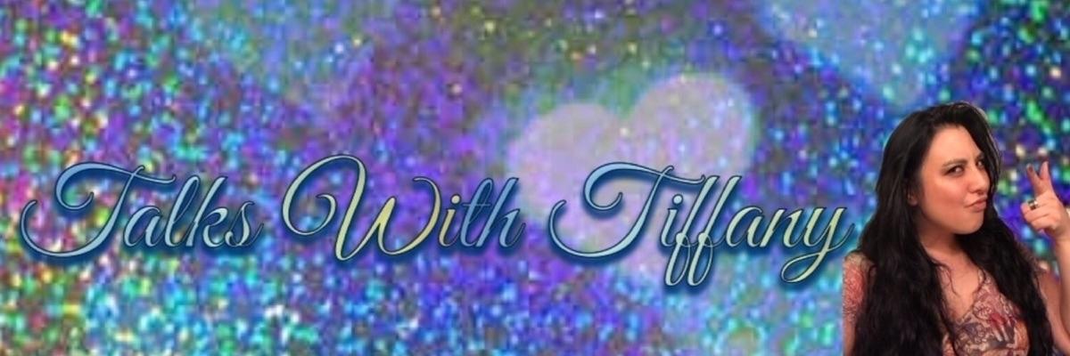 Tiffany (@talks-with-tiffany) Cover Image