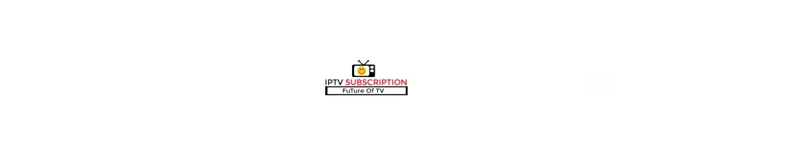 IptvSubscription.net (@iptvsubscriptionnet) Cover Image