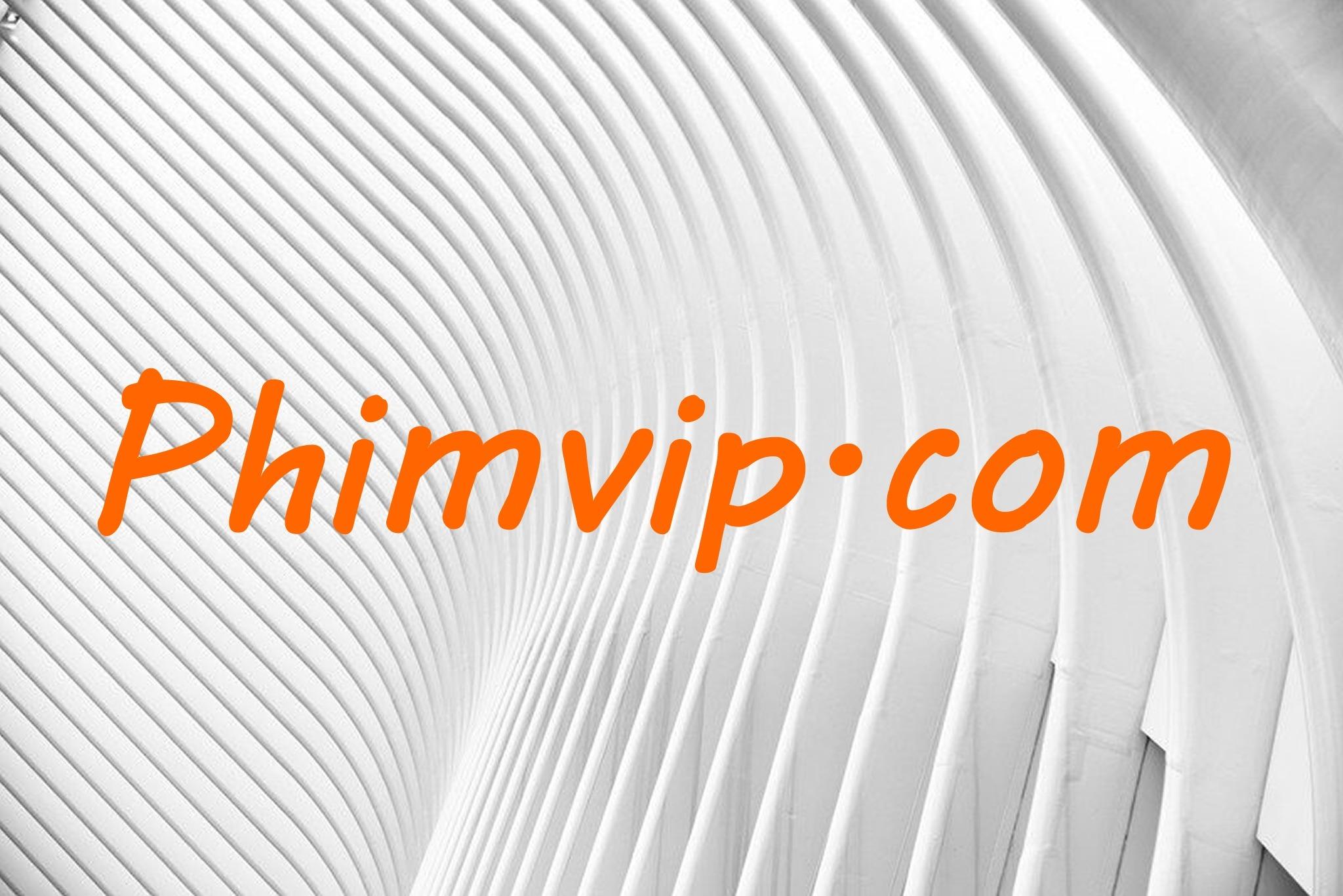 Phim Vip (@phimvip) Cover Image