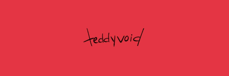 teddy (@teddyvoid) Cover Image