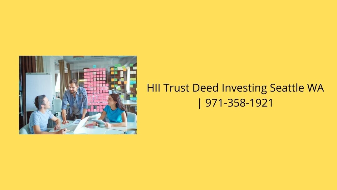 HII Trust Deed Investing Seattle WA | 971-358-1921 (@seatletd) Cover Image