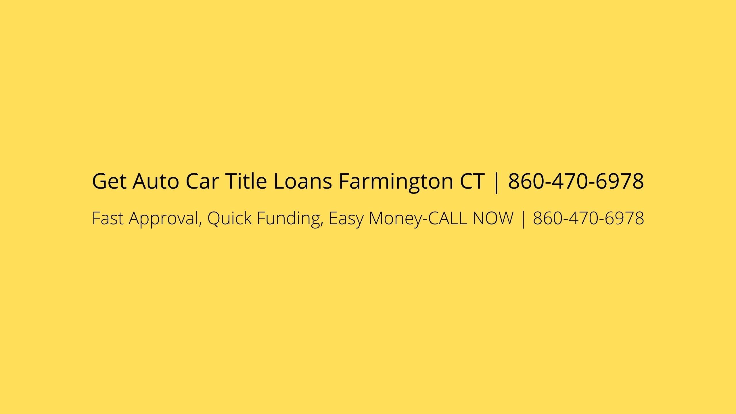 Get Auto Car Title Loans Farmington CT (@farmionatl) Cover Image